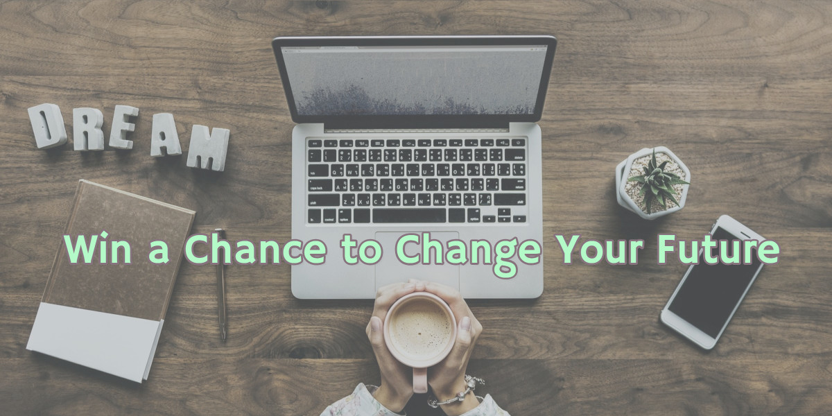 Win a Chance to Change Your Future